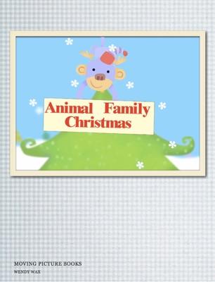Animal Family Christmas - Wendy Wax & Tony Griego pdf download