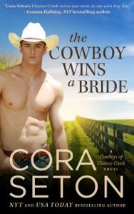The Cowboy Wins a Bride - Cora Seton pdf download