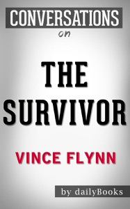 The Survivor by Vince Flynn (Unofficial) | Conversation Starters - Vince Flynn pdf download