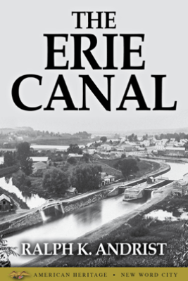 The Erie Canal - Ralph K. Andrist
