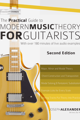 The Practical Guide to Modern Music Theory - Joseph Alexander