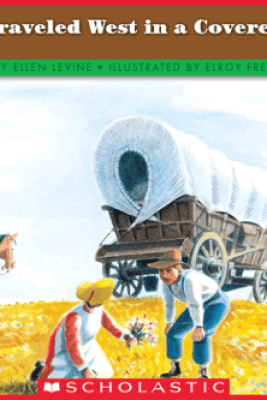 If You Traveled West in a Covered Wagon - Ellen Levine