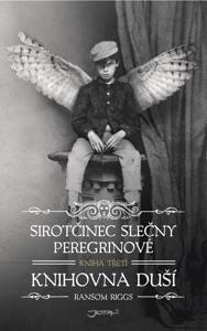 Sirotčinec slečny Peregrinové: Knihovna duší - Ransom Riggs pdf download