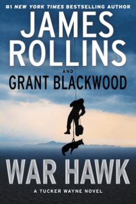War Hawk - James Rollins & Grant Blackwood
