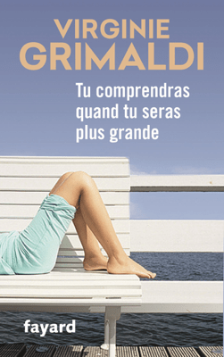 Tu comprendras quand tu seras plus grande - Virginie Grimaldi pdf download
