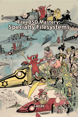 FreeBSD Mastery: Specialty Filesystems - Michael W. Lucas