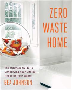 Zero Waste Home - Béa Johnson pdf download