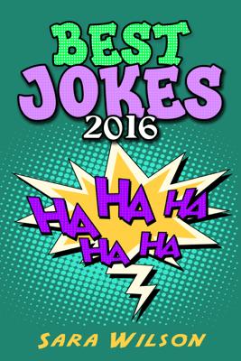 Best Jokes 2016 For Kids - Sara Wilson