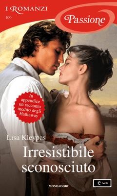 Irresistibile sconosciuto (I Romanzi Passione) - Lisa Kleypas pdf download