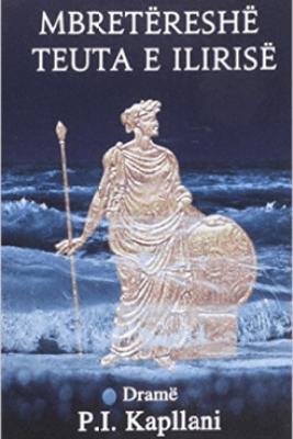 Mbretëreshë Teuta e Ilirisë - P.I.Kapllani