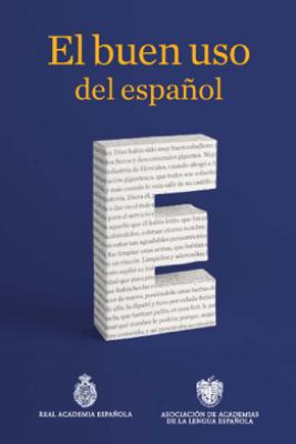 El buen uso del español - Real Academia Española