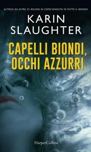 Capelli biondi, occhi azzurri - Karin Slaughter pdf download
