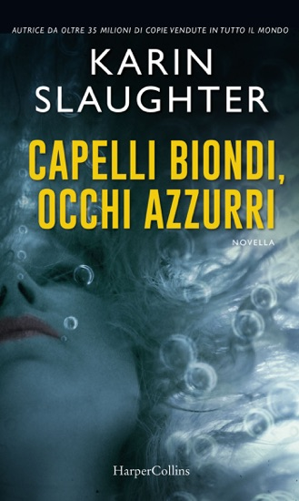 Capelli biondi, occhi azzurri by Karin Slaughter pdf download