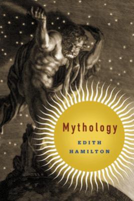 Mythology - Edith Hamilton, Aphrodite Trust & Apollo Trust