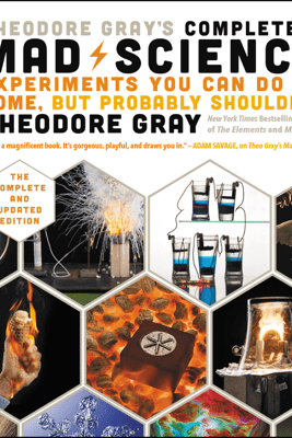 Theodore Gray's Completely Mad Science - Theodore Gray