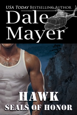 SEALs of Honor: Hawk - Dale Mayer pdf download