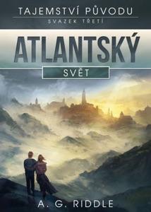 Atlantský svět - A. G. Riddle pdf download