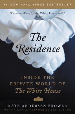 The Residence - Kate Andersen Brower pdf download