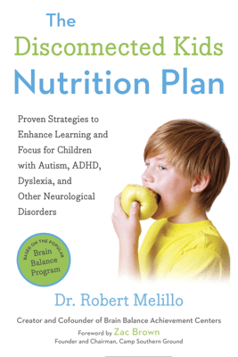 The Disconnected Kids Nutrition Plan - Robert Melillo