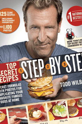 Top Secret Recipes Step-by-Step - Todd Wilbur