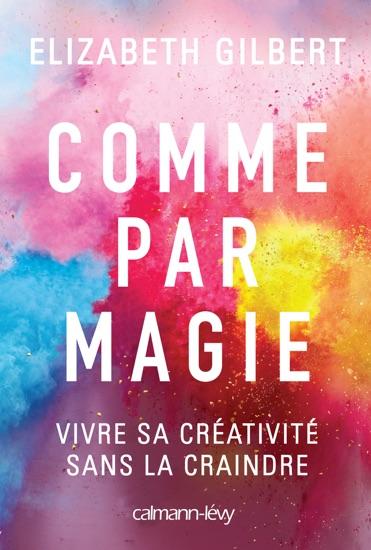 Comme par magie by Elizabeth Gilbert pdf download