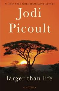 Larger Than Life (Novella) - Jodi Picoult pdf download