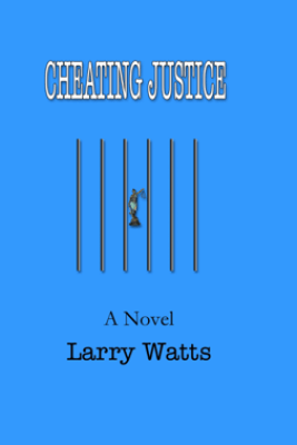 Cheating Justice - Larry Watts
