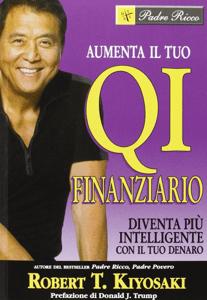 Aumenta il tuo QI finanziario - Robert T. Kiyosaki pdf download