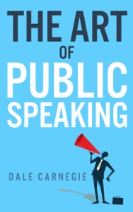The Art of Public Speaking - Dale Carnegie & Wyatt North pdf download