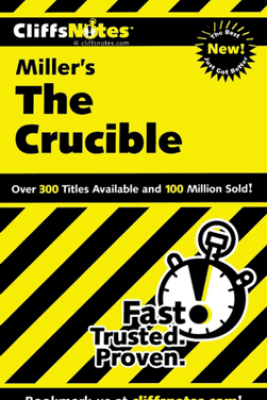 CliffsNotes on Miller's The Crucible - Denis M. Calandra & Jennifer L. Scheidt