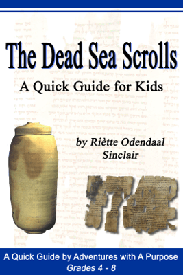 The Dead Sea Scrolls: A Quick Guide For Kids - Riètte Sinclair