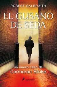 El gusano de seda - Robert Galbraith pdf download
