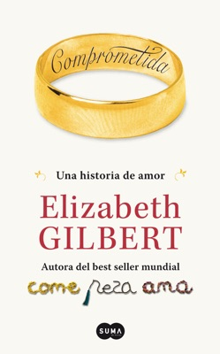 Comprometida - Elizabeth Gilbert pdf download