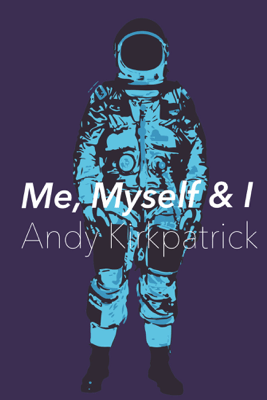 Me, Myself & I - Andy Kirkpatrick