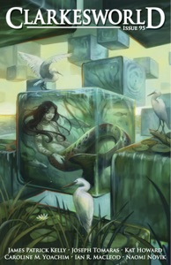 Clarkesworld Magazine Issue 95 - Neil Clarke, James Patrick Kelly, Kat Howard, Caroline M. Yoachim, Naomi Novik & Ian R. MacLeod pdf download