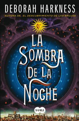 La sombra de la noche (El descubrimiento de las brujas 2) - Deborah Harkness pdf download