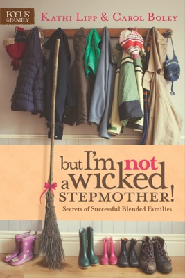 But I'm NOT a Wicked Stepmother! - Kathi Lipp pdf download