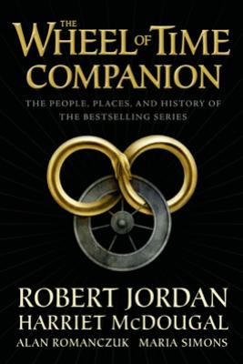 The Wheel of Time Companion - Robert Jordan, Harriet McDougal, Alan Romanczuk & Maria Simons