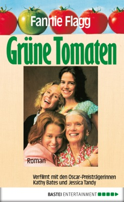 Grüne Tomaten - Fannie Flagg pdf download