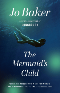 The Mermaid's Child - Jo Baker pdf download