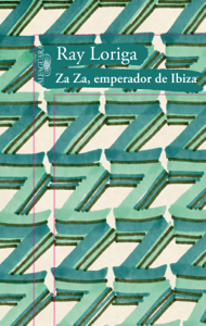 Za Za, emperador de Ibiza - Ray Loriga pdf download