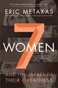 Seven Women - Eric Metaxas pdf download