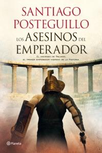 Los asesinos del emperador - Santiago Posteguillo pdf download
