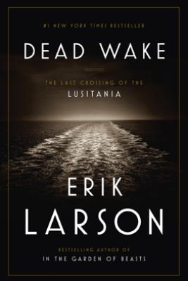Dead Wake - Erik Larson