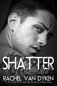 Shatter: A Seaside Novel - Rachel Van Dyken pdf download