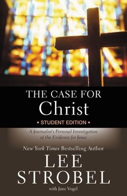 The Case for Christ  Student Edition - Lee Strobel pdf download