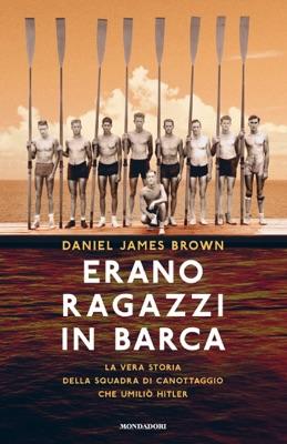 Erano ragazzi in barca - Daniel James Brown pdf download