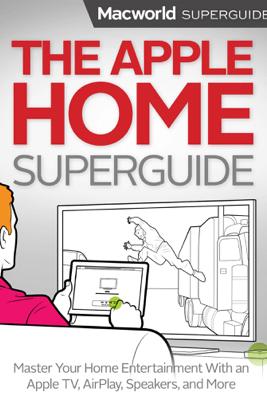 The Apple Home - Macworld Editors