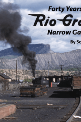 Forty Years of Rio Grande Narrow Gauge - Soph Marty