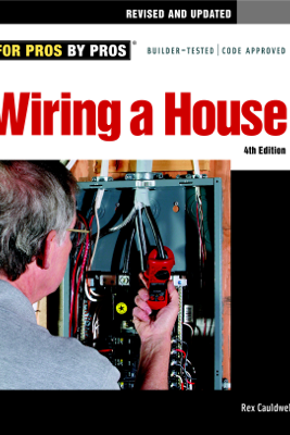 Wiring a House 4th Edition - Rex Cauldwell
